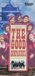 The Good Companions, novel by J.B.Priestly, adapted by Bob Eaton and Sayan Kent, music by Sayan Kent